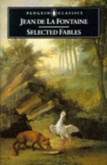 Selected Fables - Jean de La Fontaine, Geoffrey Grigson, James Michie
