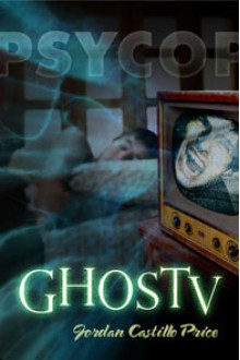 GhosTV - Jordan Castillo Price