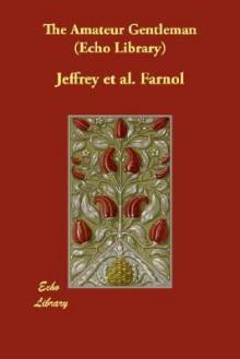 The Amateur Gentleman (Echo Library) - Jeffery Farnol