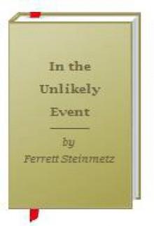 In the Unlikely Event - Ferrett Steinmetz