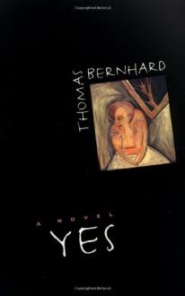 Yes - Thomas Bernhard, Ewald Osers