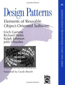Design Patterns: Elements of Reusable Object-Oriented Software - Richard Helm, John Vlissides, Erich Gamma, Ralph Johnson