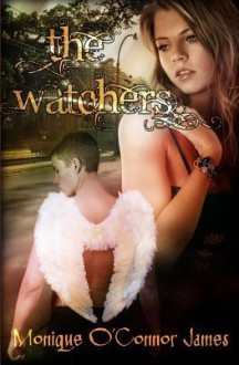 The Watchers - Monique O'Connor James