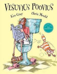Vesuvius Poovius [Book &CD] - Kes Gray, Chris Mould