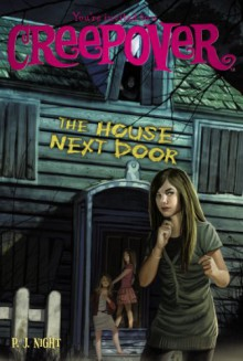 The House Next Door (You're Invited to a Creepover #16) - P.J. Night