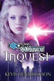 Rogue Hunter: Inquest - Kevis Hendrickson