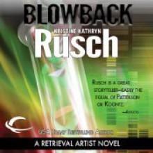 Blowback: A Retrieval Artist Novel - Kristine Kathryn Rusch, Jay Snyder