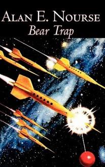 Bear Trap - Alan E. Nourse