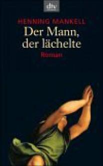 Der Mann, der lächelte - Henning Mankell