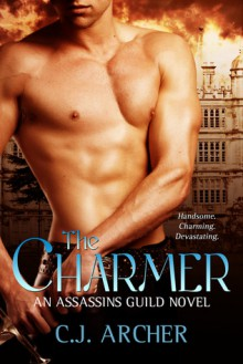 The Charmer (Assassins Guild #1) - C.J. Archer