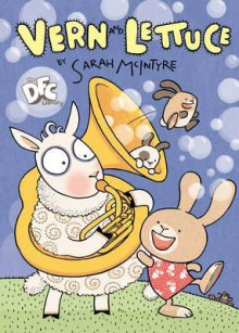 Vern and Lettuce - Sarah McIntyre