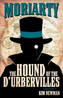Professor Moriarty: The Hound of the D'Urbervilles - Kim Newman