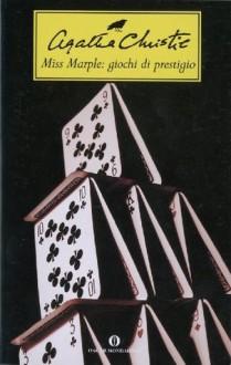 Miss Marple: giochi di prestigio (Oscar scrittori moderni) (Italian Edition) - Agatha Christie