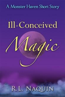 Ill-Conceived Magic - R.L. Naquin