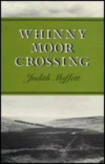 Whinny Moor Crossing - Judith Moffett