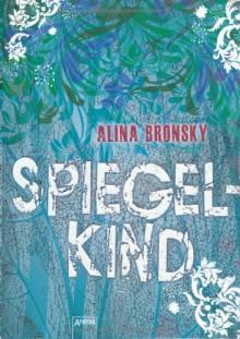Spiegelkind - Alina Bronsky