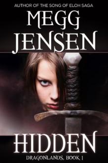Hidden (Dragonlands #1) - Megg Jensen