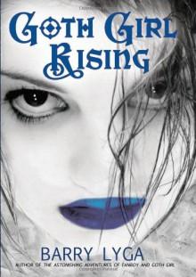 Goth Girl Rising - Barry Lyga