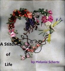 A Stitch of Life - Melanie Schertz