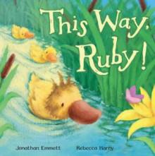 This Way, Ruby! - Jonathan Emmett