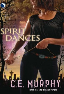 Spirit Dances - C.E. Murphy