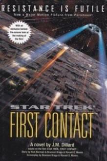 First Contact - J.M. Dillard,Ronald D. Moore,Brannon Braga