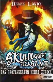 Skulduggery Pleasant 02. Das Groteskerium kehrt zurück - Derek Landy