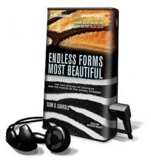 Endless Forms Most Beautiful (Preloaded Digital Audio Player) - Sean B. Carroll, Arthur Morey