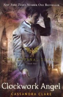 (Clockwork Angel) By Cassandra Clare (Author) Paperback on (Mar , 2011) - Cassandra Clare