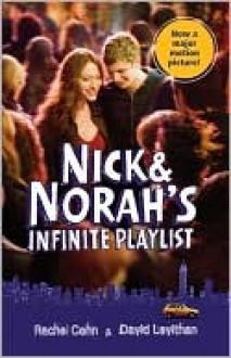 Nick and Norah's Infinite Playlist - Rachel Cohn, David Levithan