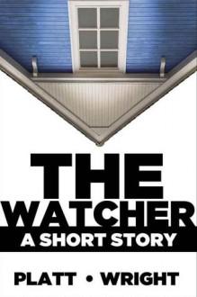 The Watcher - Sean Platt, David W. Wright