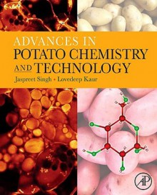 Advances in Potato Chemistry and Technology - Jaspreet Singh, Lovedeep Kaur