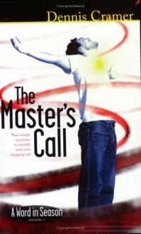 The Master's Call - Dennis Cramer