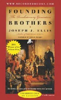 Founding Brothers: The Revolutionary Generation (Audio) - Joseph J. Ellis