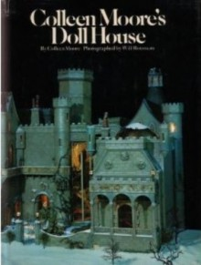 Colleen Moore's Doll House - Colleen Moore