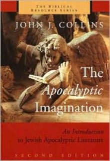 The Apocalyptic Imagination: An Introduction to Jewish Apocalyptic Literature (The Biblical Resource Series) - John J. Collins