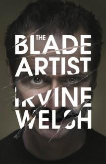 The Blade Artist - Irvine Welsh
