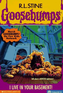 I Live in Your Basement! - R.L. Stine