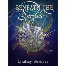 Beneath the Surface - Lindsay Buroker