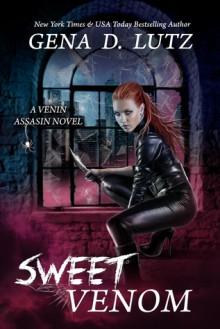 Sweet Venom (Venin Assassin Book 1) - Gena D. Lutz