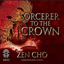 Sorcerer to the Crown - Zen Cho,Jenny Sterlin