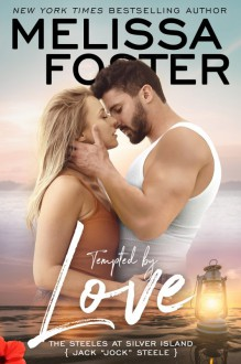 "Tempted by Love: Jack ""Jock"" Steele (The Steeles at Silver Island Book 1) - Melissa Foster"