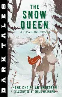 Dark Tales: The Snow Queen: A Graphic Novel - Hans Christian Andersen,Emilie Majarian