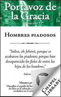 Hombres Piadosos (Portavoz de la Gracia nº 192) (Spanish Edition) - Benjamin Keach, Richard Steele, Thomas Watson, William Gouge, Samuel Lee, John Gill, John Angell James, Charles Spurgeon