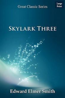 """Skylark Three - E.E. """"Doc"""" Smith"""