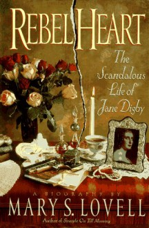 Rebel Heart: The Scandalous Life of Jane Digby - Mary S. Lovell