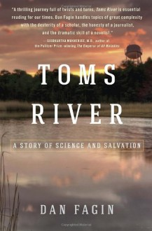 Toms River: A Story of Science and Salvation - Dan Fagin