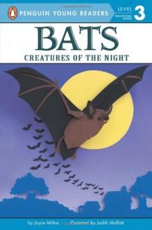 Bats - Creatures of the Night (All Aboard Reading: Level 2: Grades 1-3) - Joyce Milton, Judith Moffatt