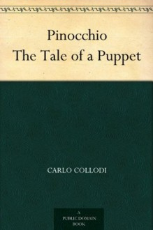 Pinocchio The Tale of a Puppet (木偶奇遇记) (免费公版书) - Carlo Collodi, (卡洛·科洛迪), Alice Carsey