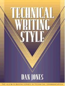 Technical Writing Style (Part of the Allyn & Bacon Series in Technical Communication) - Sam Dragga, Dan Jones